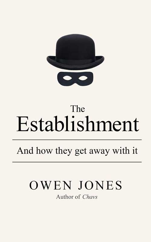 The Establishment - Owen Jones