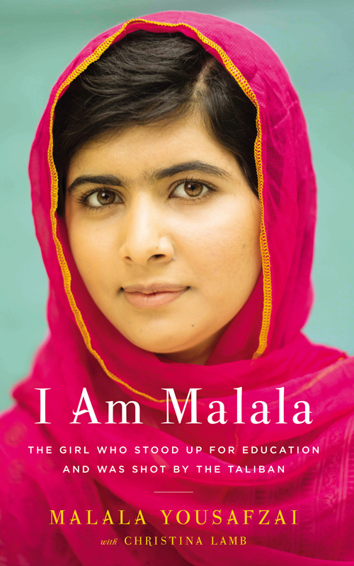 I Am Malala: The Girl Who Stood Up for Education and Was Shot by the Taliban by Malala Yousafzai and Christina Lamb