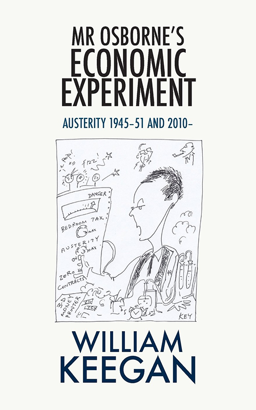 Mr Osborne's Economic Experiment by William Keegan