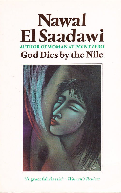 God Dies by the Nile by Nawal El Saadawi