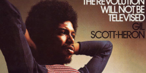 Gil Scott-Heron – The Revolution Will Not Be Televised
